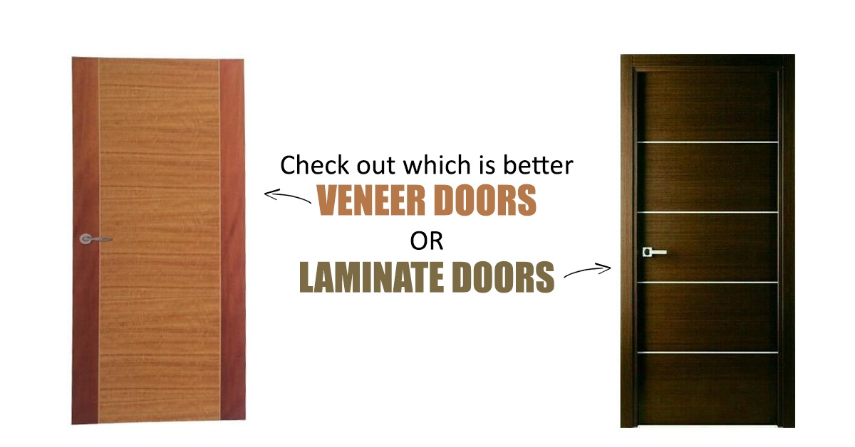 Check out which is better VENEER DOORS OR LAMINATE DOORS