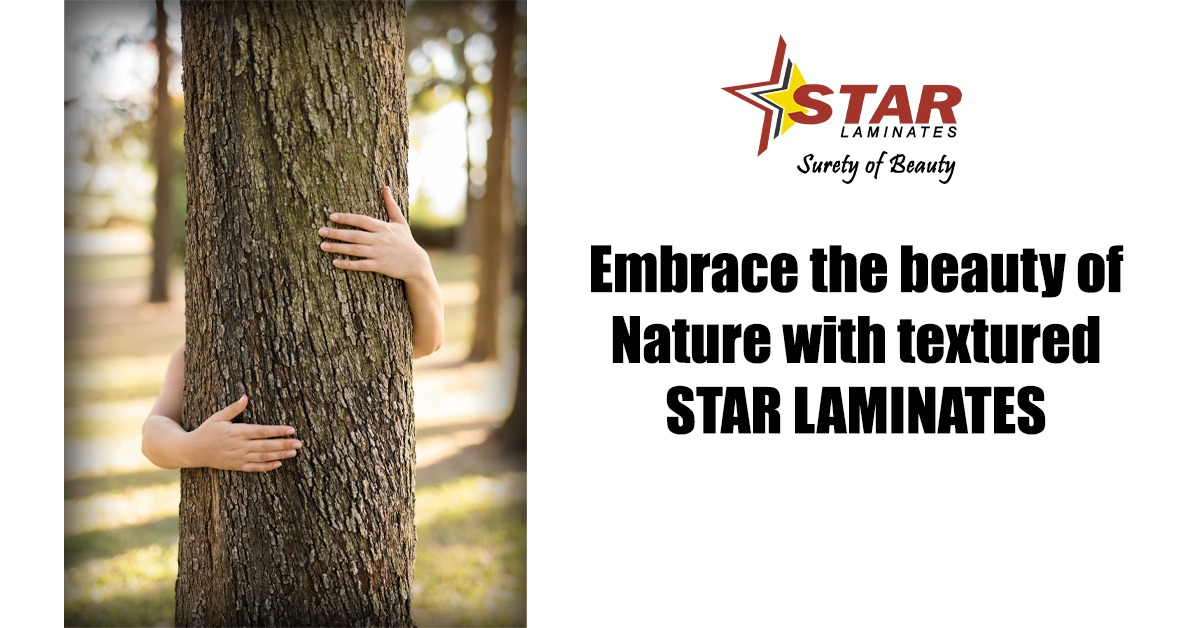 Embrace the beauty of Nature with textured STAR LAMINATES